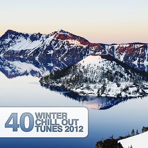 Play & Download 40 Winter Chill Out Tunes 2012 by Various Artists | Napster