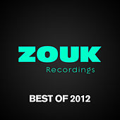 Play & Download ZOUK Recordings - Best Of 2012 by Various Artists | Napster