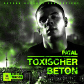 Play & Download Toxischer Beton by Fatal | Napster