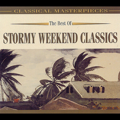 The Best Of Stormy Weekend Classics by Ignaz Friedman