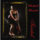 Play & Download Twisted by Wicked Wench | Napster