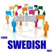 Play & Download Learn Swedish Fast by Language Superstar | Napster