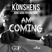 Play & Download Am Coming - Single by Konshens | Napster