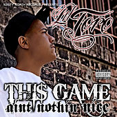 Play & Download Thi$ Game Aint Nothin Nice by Lil Toro | Napster
