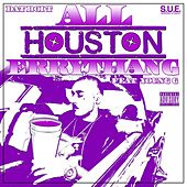All Houston Errythang by Dat Boi T
