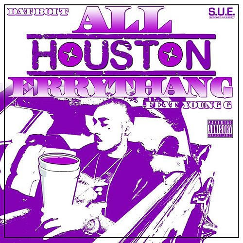 Play & Download All Houston Errythang by Dat Boi T | Napster