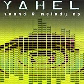 Sound & Melody EP by Yahel