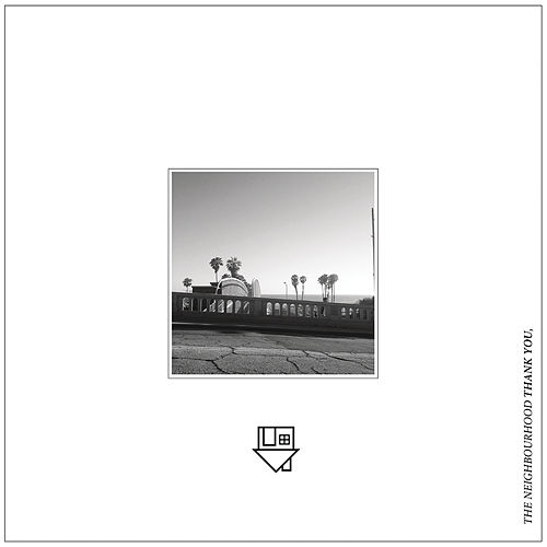 Play & Download Thank You, by The Neighbourhood | Napster