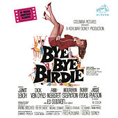 Play & Download Bye Bye Birdie (Original Motion Picture Soundtrack) by Bye Bye Birdie | Napster