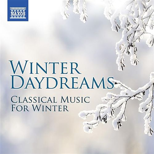 Winter Daydreams - Classical Music for Winter by Various Artists