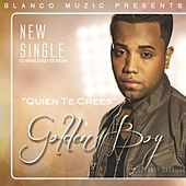 Play & Download Quien Te Crees by Goldenboy | Napster