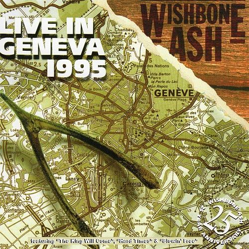 Play & Download Live In Geneva 1995 by Wishbone Ash   Napster