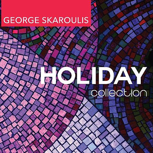 Play & Download Holiday Collection by George Skaroulis | Napster