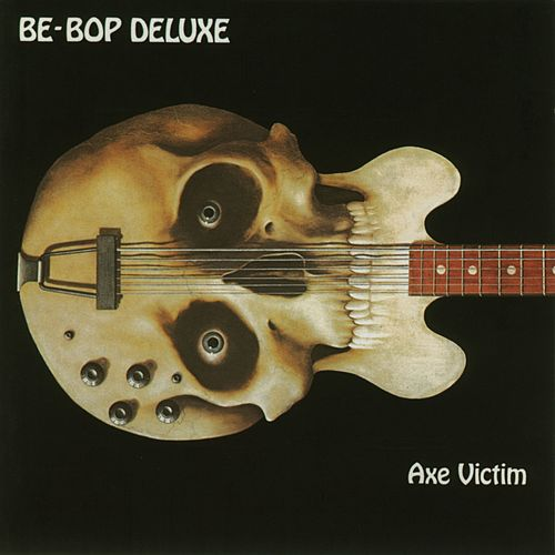 Play & Download Axe Victim by Be-Bop Deluxe | Napster