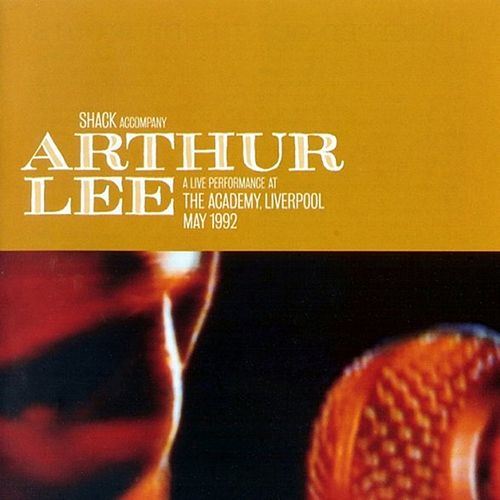 Play & Download Live In Liverpool 1992 by Arthur Lee | Napster