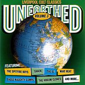 Play & Download Unearthed - Liverpool Cult Classics Volume 3 by Various Artists | Napster