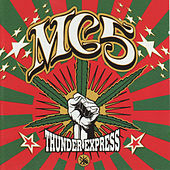 Play & Download Thunder Express by MC5 | Napster