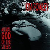 Animal God Of The Streets by Kim Fowley