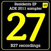 Play & Download B27 Residents EP - ADE 2011 sampler by Various Artists | Napster