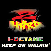 Play & Download Keep On Walkin' by I-Octane | Napster