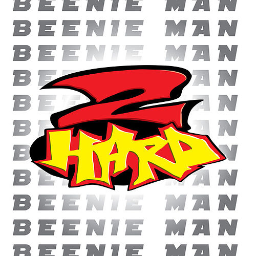 Play & Download 2 Hard by Beenie Man | Napster