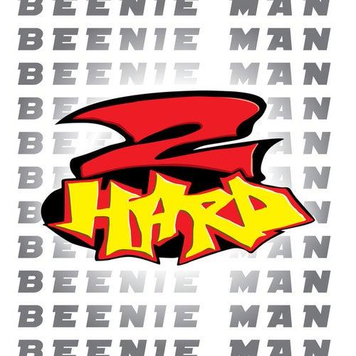 2 Hard by Beenie Man