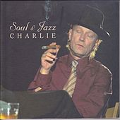 Play & Download Soul and Jazz by Charlie | Napster