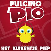 Play & Download Het Kuikentje Piep by Pulcino Pio | Napster