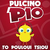 Play & Download To Pouloui Tsiou by Pulcino Pio | Napster