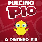 Play & Download O Pintinho Piu by Pulcino Pio | Napster
