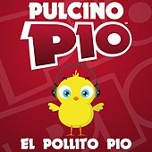 Play & Download El Pollito Pio by Pulcino Pio | Napster