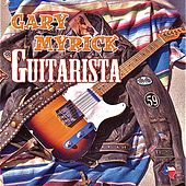 Play & Download Guitarista by Gary Myrick | Napster