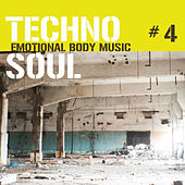 Play & Download Techno Soul #4 - Emotional Body Music by Various Artists | Napster