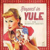 Play & Download Respect in Yule by Respect Sextet | Napster