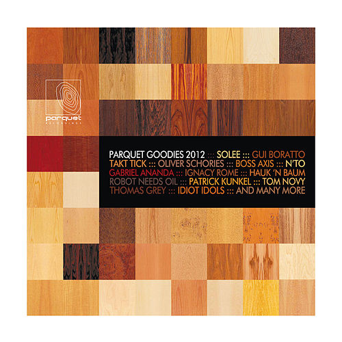 Play & Download Parquet Goodies 2012 by Various Artists | Napster