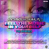 Play & Download Feel the Music in Yourself (The Remixes) by Anthrax | Napster