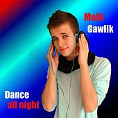 Play & Download Dance All Night by Meik Gawlik | Napster