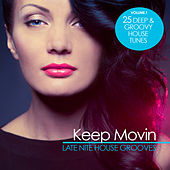 Keep Movin - Late Nite House Grooves, Vol. 1 by Various Artists