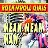 Rock'n'Roll Girls Mean Mean Man von Various Artists