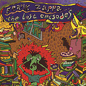 Play & Download The Lost Episodes by Frank Zappa | Napster
