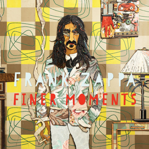 Play & Download Finer Moments by Frank Zappa | Napster