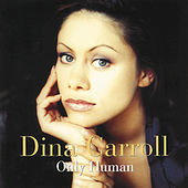 Play & Download Only Human by Dina Carroll | Napster