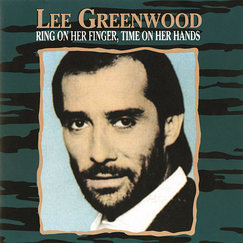 Play & Download Ring On Her Finger, Time On Her Hands by Lee Greenwood | Napster