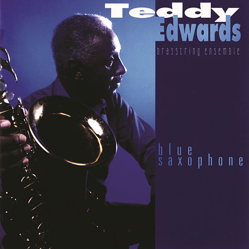Play & Download Blue Saxophone by Teddy Edwards | Napster