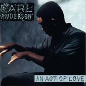 An Act Of Love by Carl Anderson