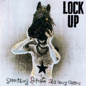 Play & Download Something Bitchin' This Way Comes by Lock Up | Napster