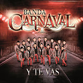 Play & Download Y Te Vas by Banda Carnaval | Napster