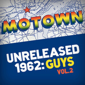 Motown Unreleased 1962: Guys, Vol. 2 by Various Artists