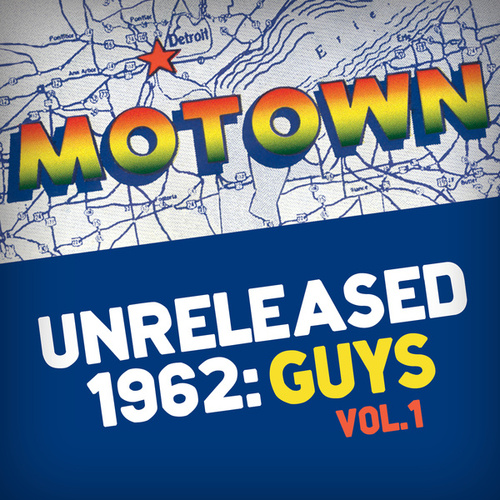 Motown Unreleased 1962: Guys, Vol. 1 by Various Artists