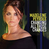 Play & Download Changing All Those Changes by Madeleine Peyroux | Napster